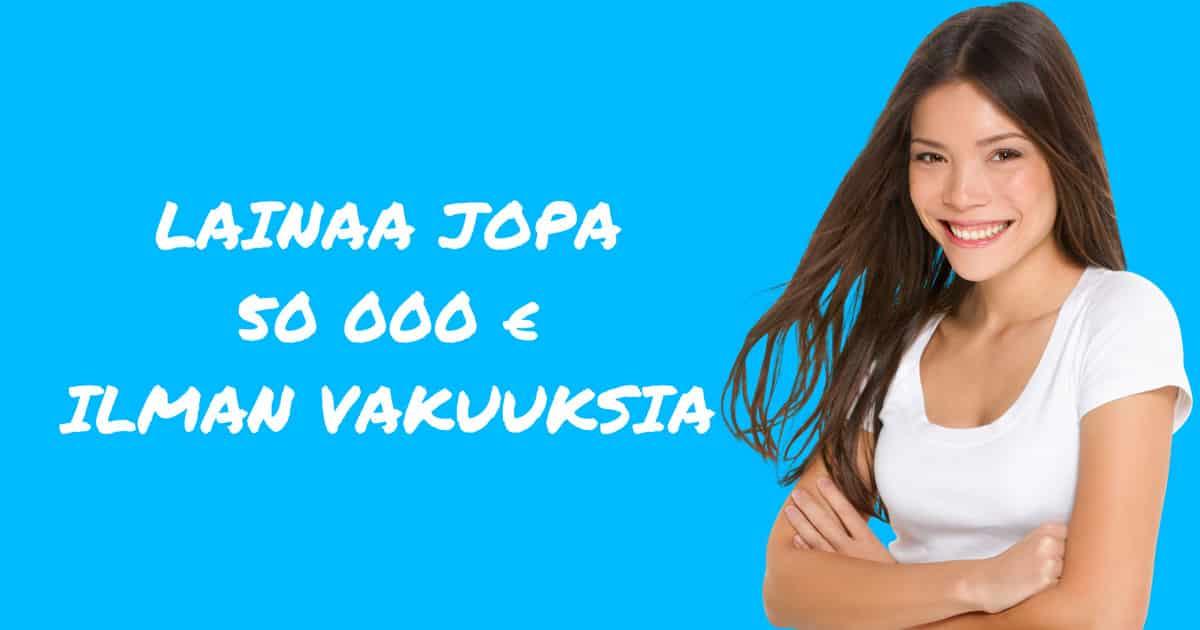 Lainaa ilman vakuuksia - aina 50 000 euroon asit